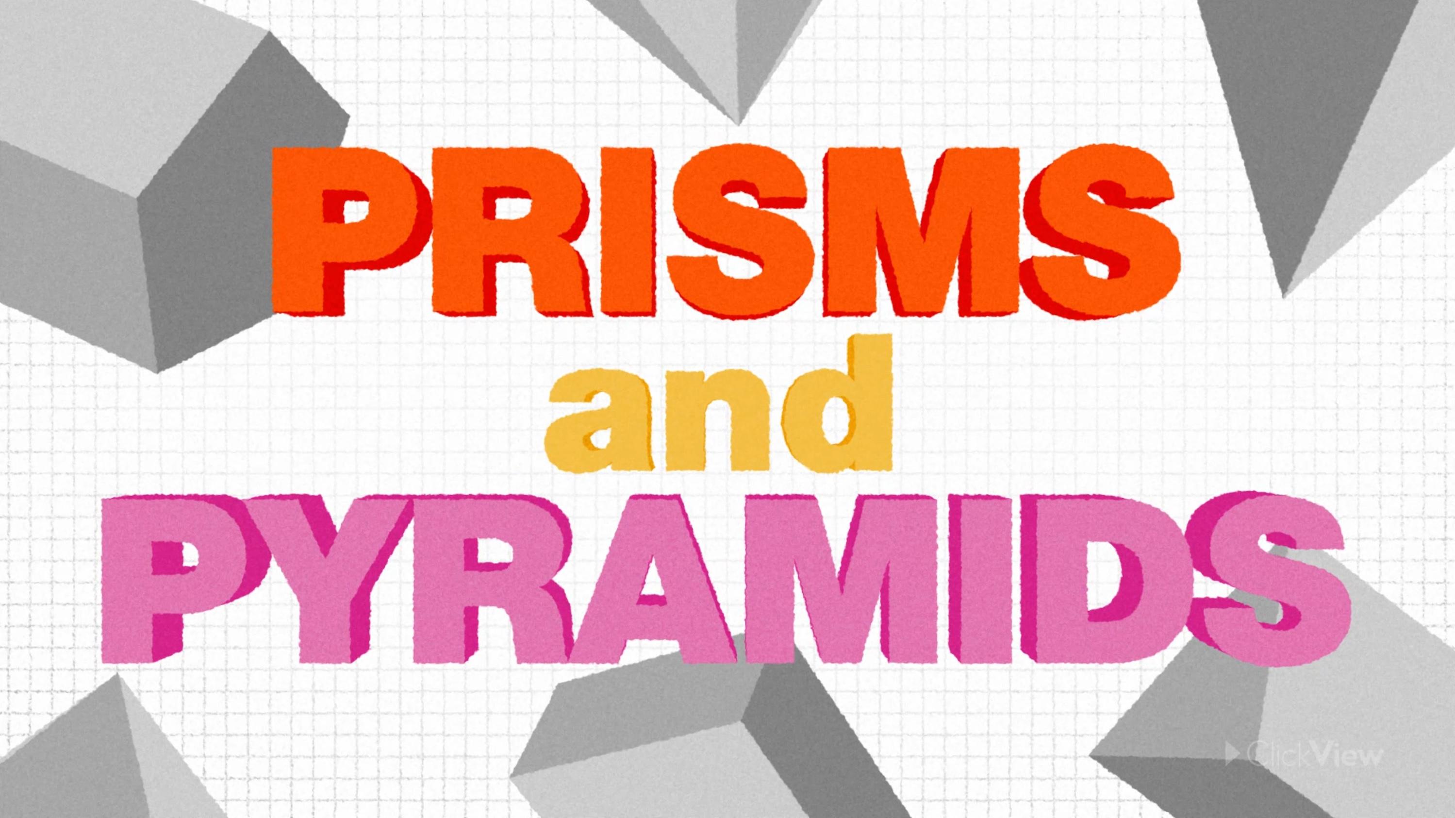 Prisms and Pyramids