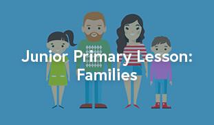 Junior Primary Lesson: Families