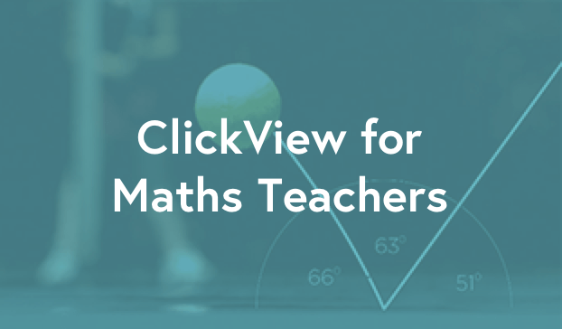 ClickView for Maths Teachers